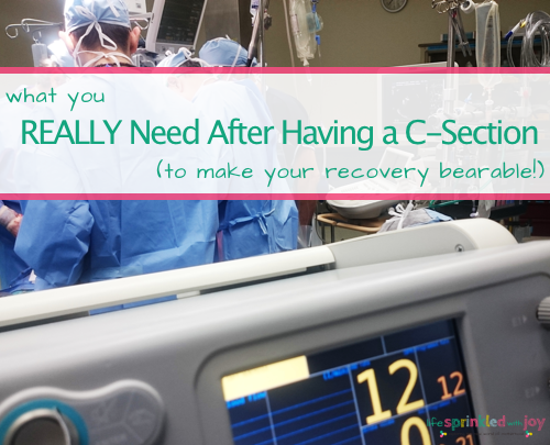 16 Things You Need To Recover After An Emergency C-Section