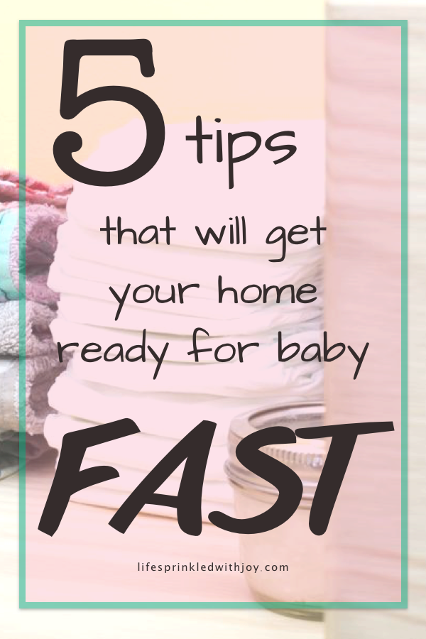 5 tips to get your home ready for baby FAST! - Baby is on the way and you still have so much to do! Do these things and you'll be all set for when baby finally comes home