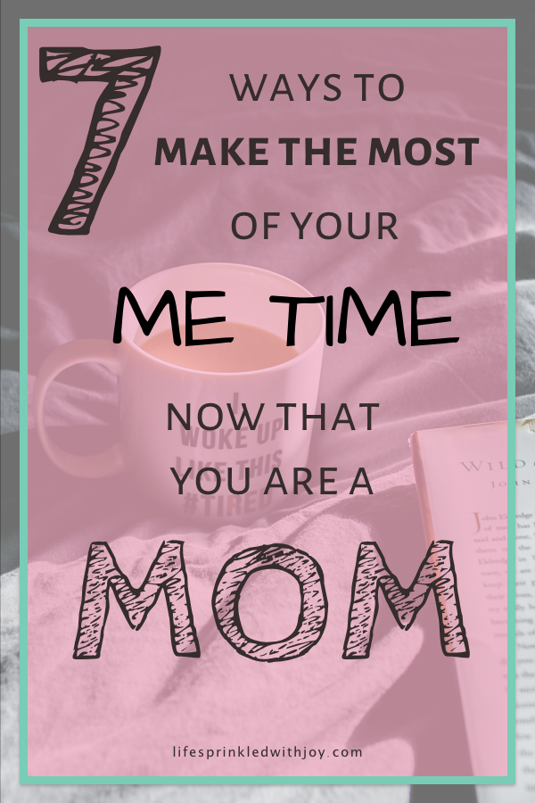 make the most of your me time now that you are a mom