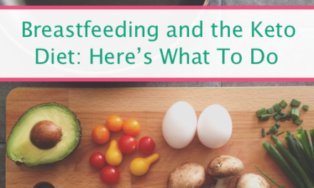 5 Things You Should Do When Breastfeeding On The Keto Diet