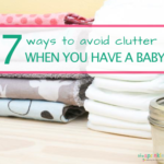 7 Ways To Avoid Clutter When You Have A Baby