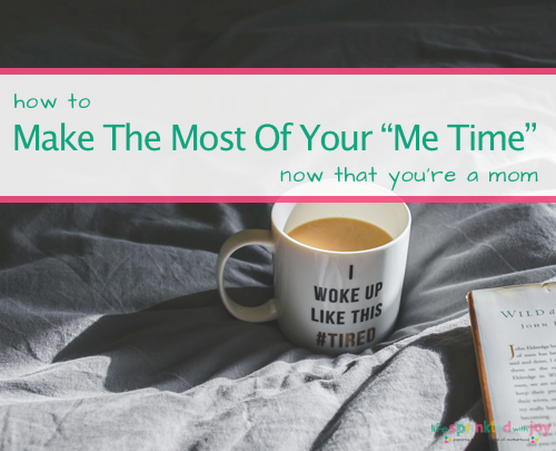 "How to Make the Most of Your ""Me Time"" Now That You're a Mom"