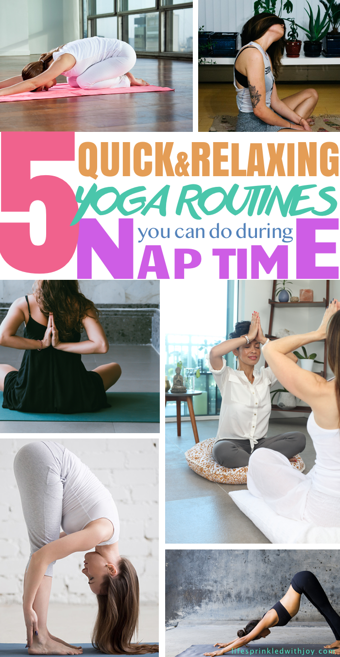 5 quick and relaxing yoga routines you can do during nap time AND why you should!