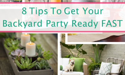 8 Tips To Get Your Backyard Party Ready FAST