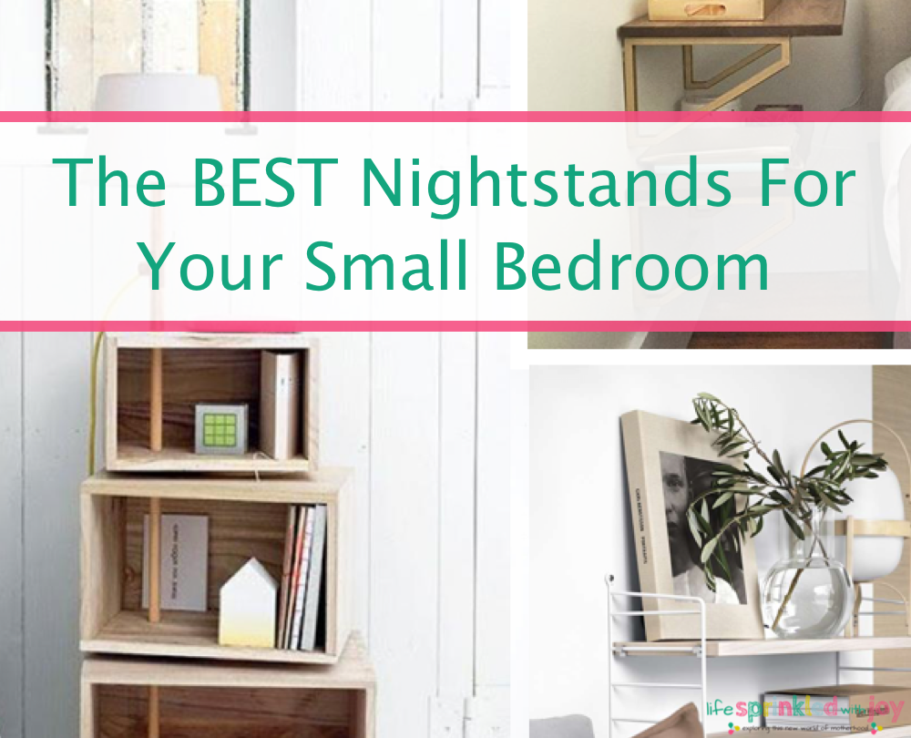The Best Nightstands For Your Small Bedroom Life Sprinkled With Joy