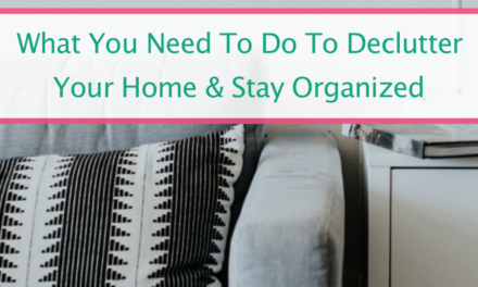 How To Declutter Your House And Finally Say Goodbye To The Mess!