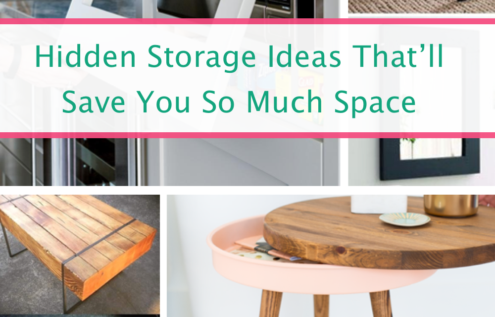 Hidden Storage Ideas To Organize Your Life