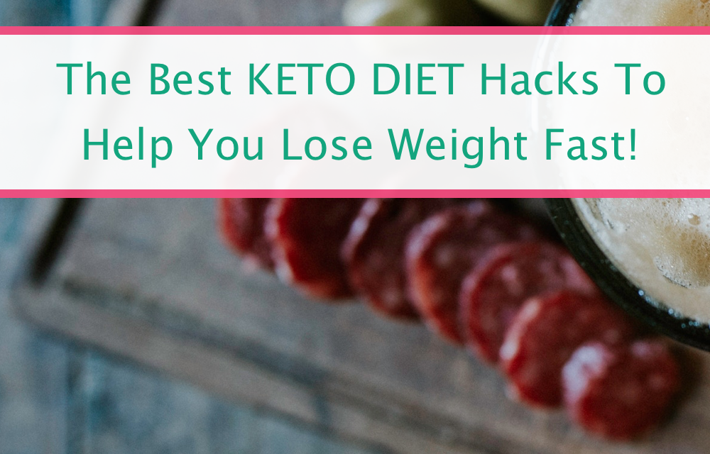 Best Keto Diet Tricks To Help You Stick With It And Lose The Weight
