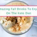 Best Keto Drinks To Enjoy This Fall