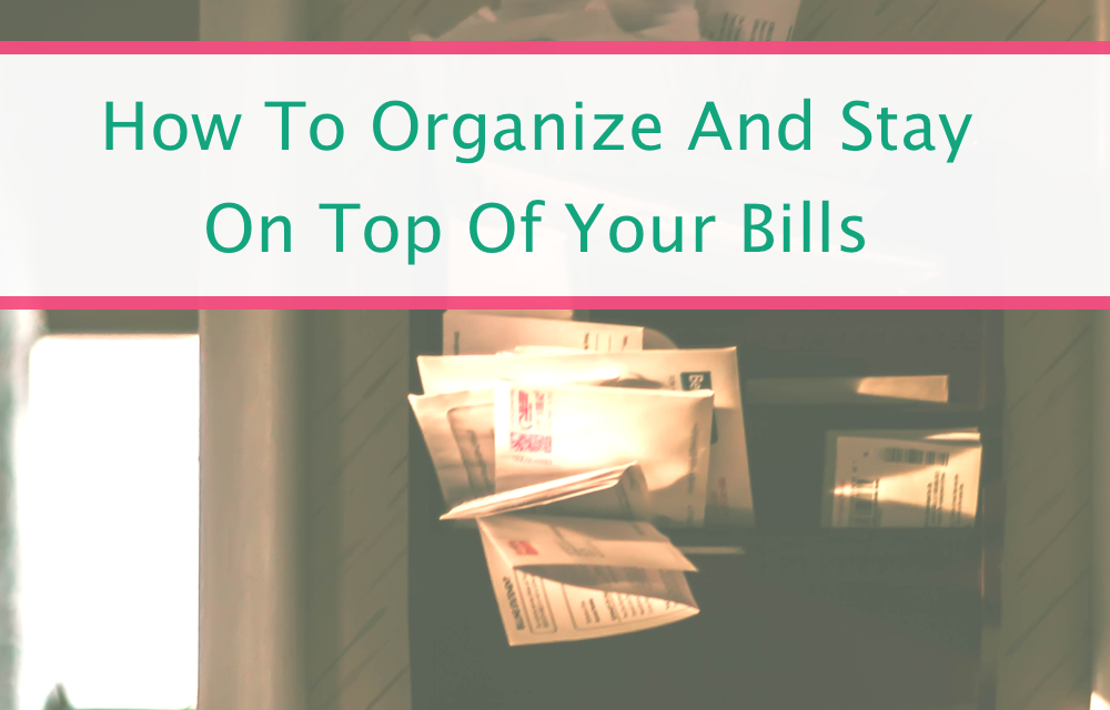 How To Organize Your Bills The Easy Way