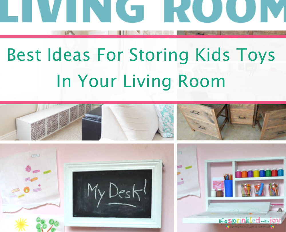 Best Ideas For Storing Kids Toys In Your Living Room Life